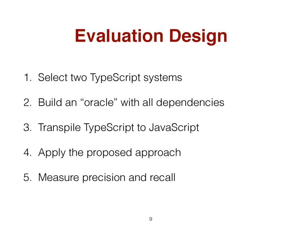 Evaluation Design 1. Select two TypeScript syst...