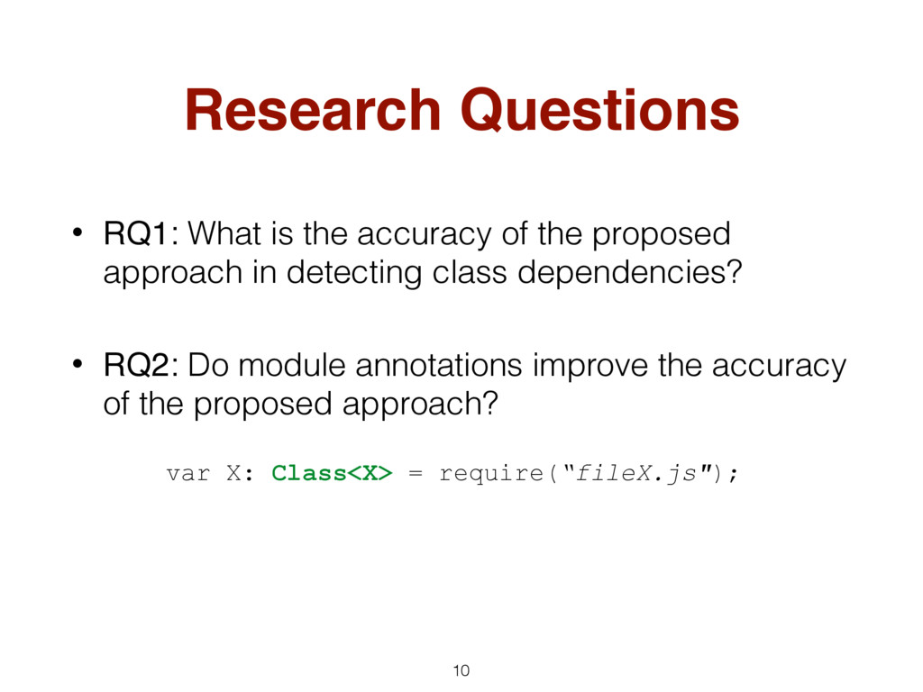 Research Questions • RQ1: What is the accuracy ...