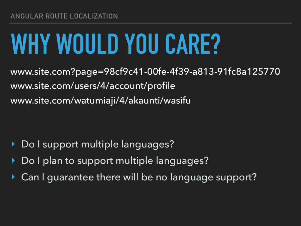 ANGULAR ROUTE LOCALIZATION WHY WOULD YOU CARE? ...
