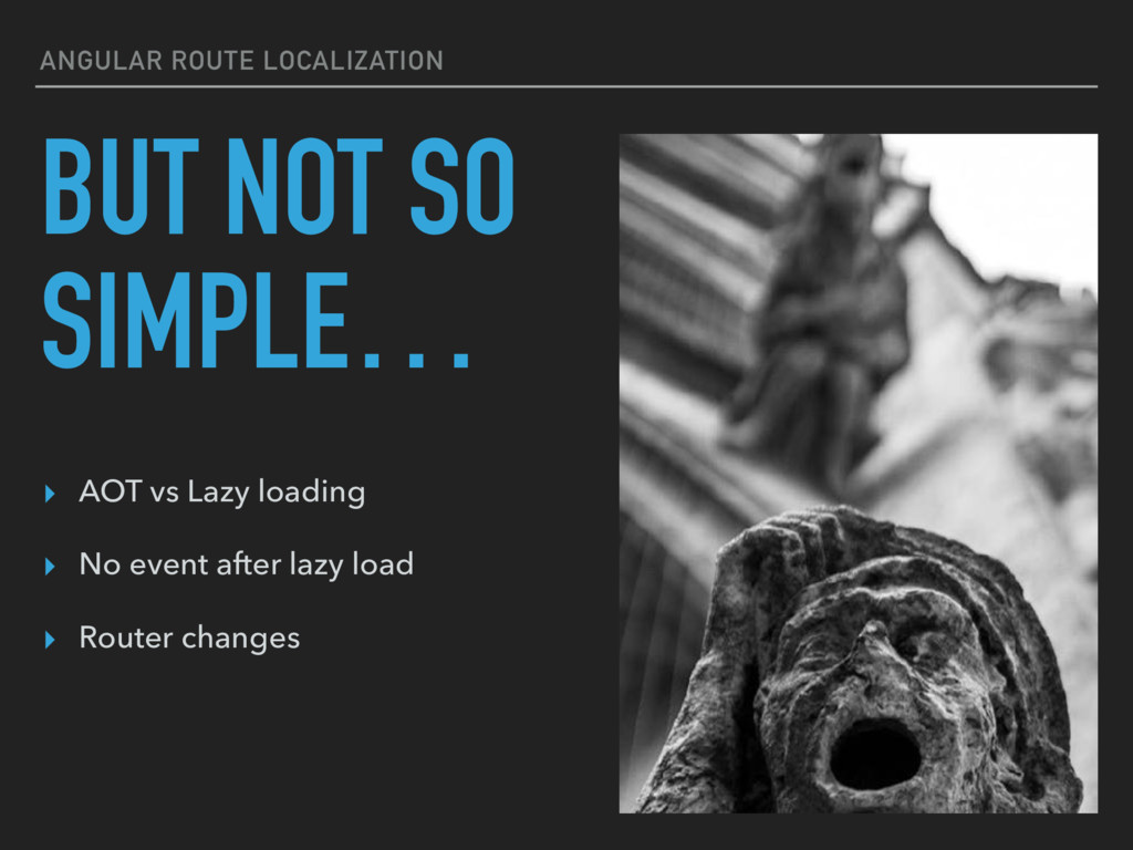 ANGULAR ROUTE LOCALIZATION BUT NOT SO SIMPLE… ▸...