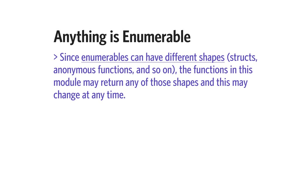 Anything is Enumerable > Since enumerables can ...