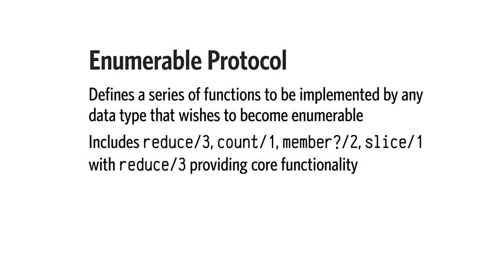 Enumerable Protocol Defines a series of functio...