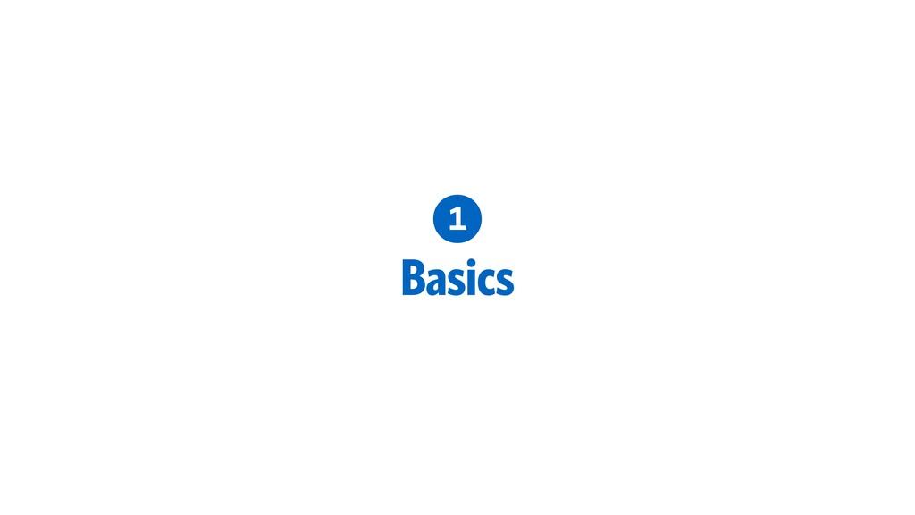 1 Basics