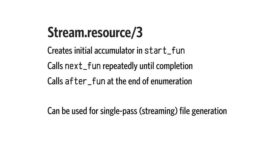 Stream.resource/3 Creates initial accumulator i...