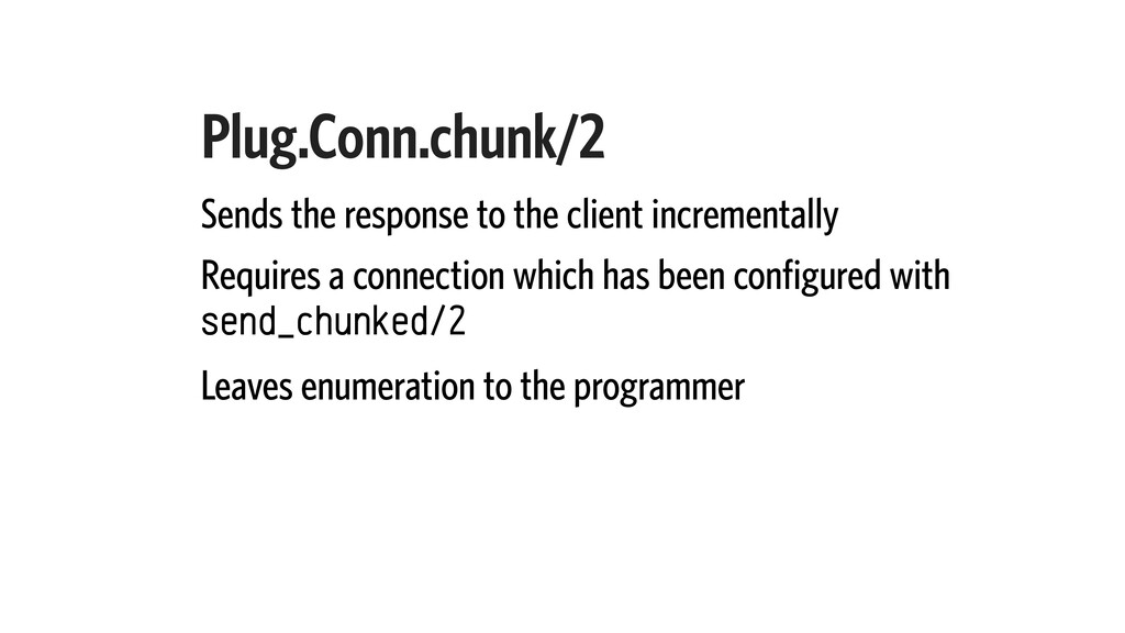 Plug.Conn.chunk/2 Sends the response to the cli...