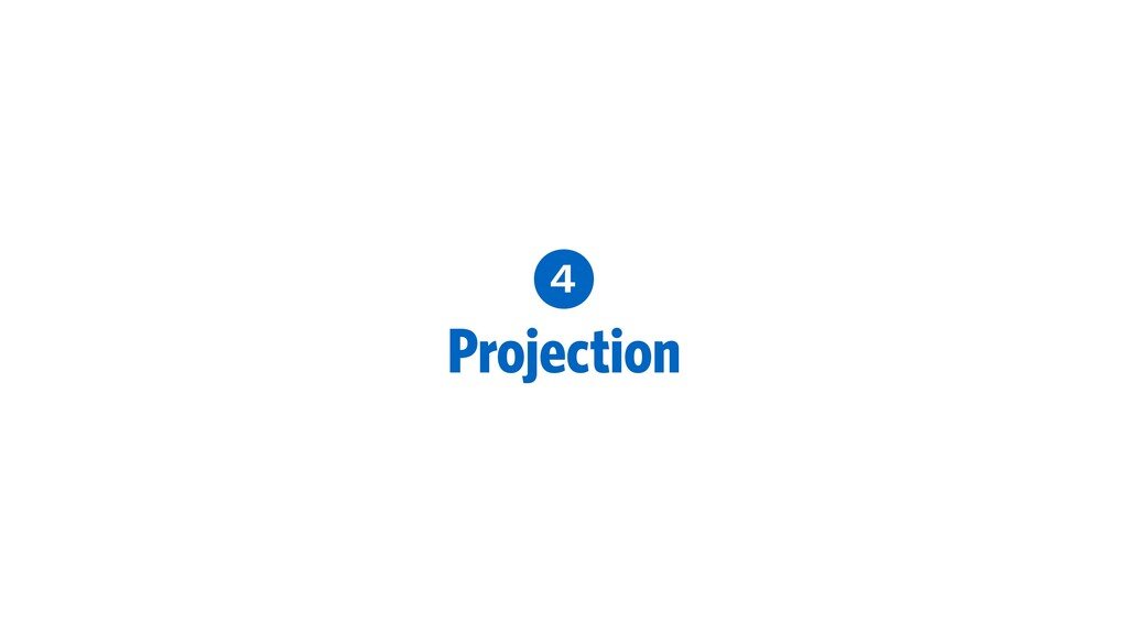 4 Projection