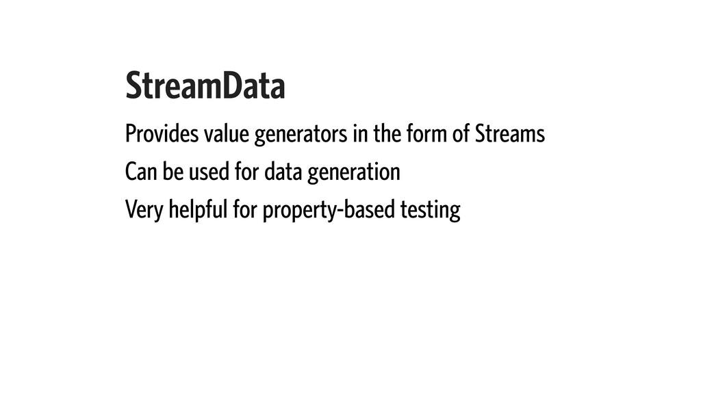 StreamData Provides value generators in the for...