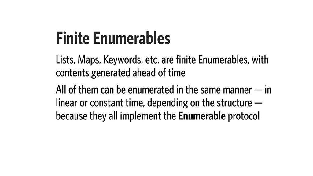 Finite Enumerables Lists, Maps, Keywords, etc. ...