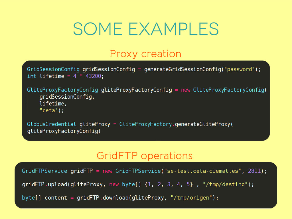 Some examples Proxy creation GridFTP operations