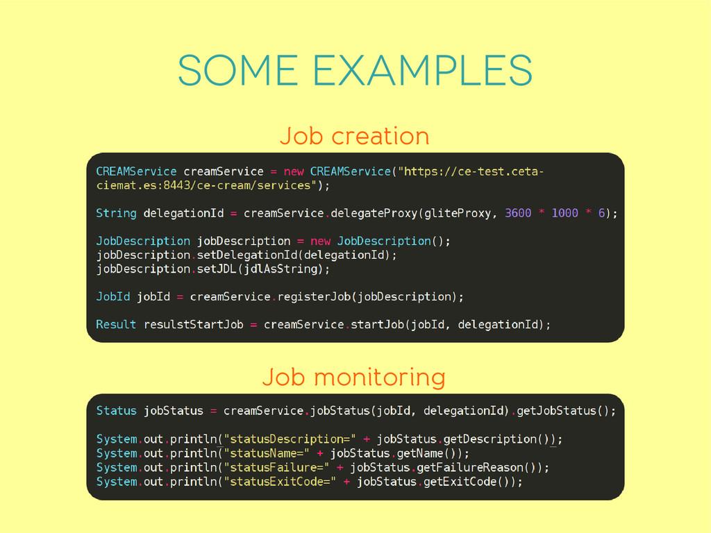 some examples Job creation Job monitoring
