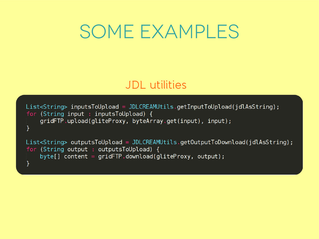 SOME EXAMPLES JDL utilities