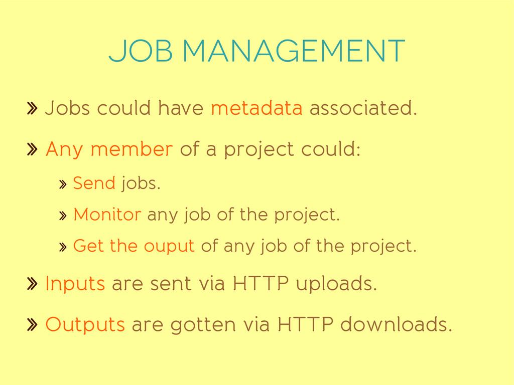 Job management » Jobs could have metadata assoc...