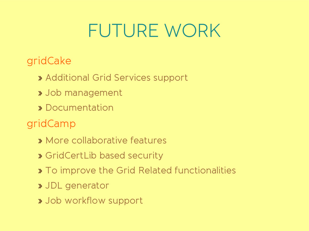 FUTURE WORK gridCake » Additional Grid Services...