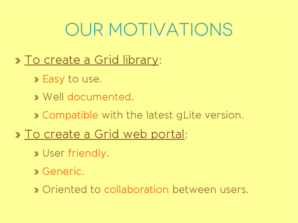 OUR MOTIVATIONS » To create a Grid library: » E...