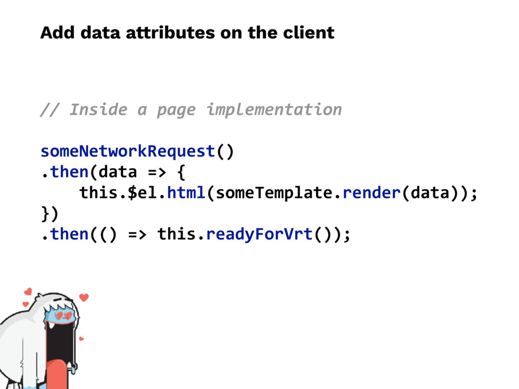 Add data attributes on the client // Inside a p...