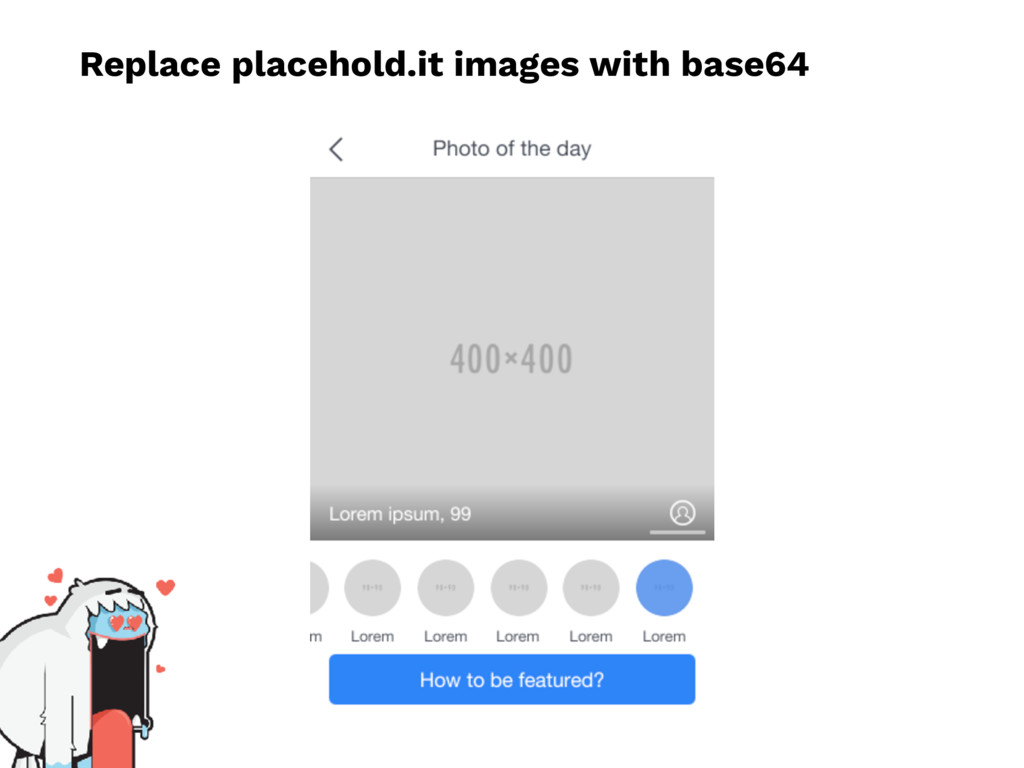 Replace placehold.it images with base64