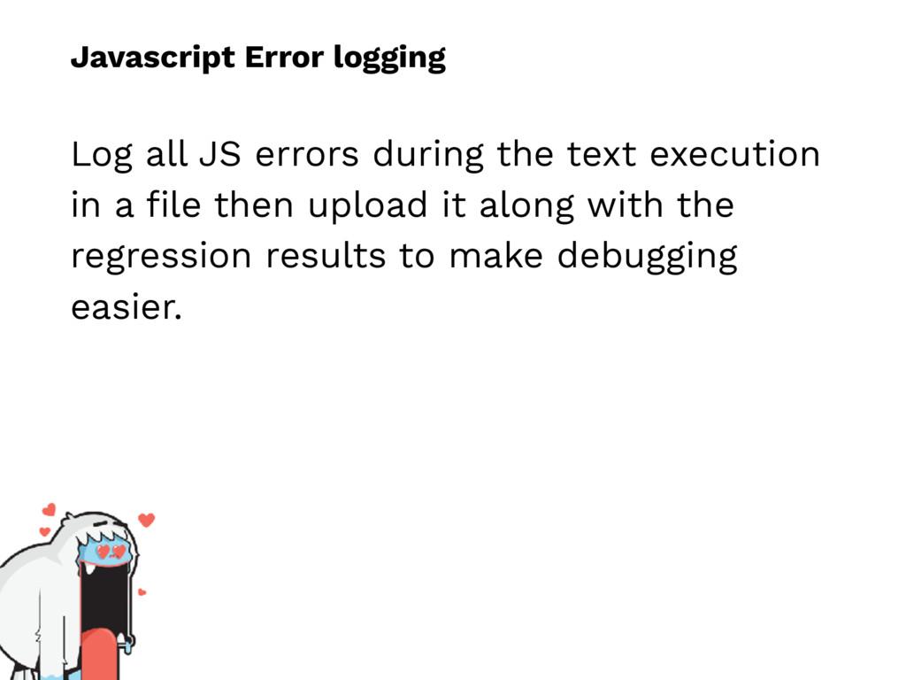 Javascript Error logging Log all JS errors duri...