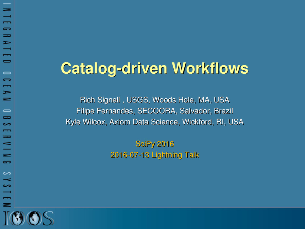 Catalog-driven Workflows Rich Signell , USGS, W...