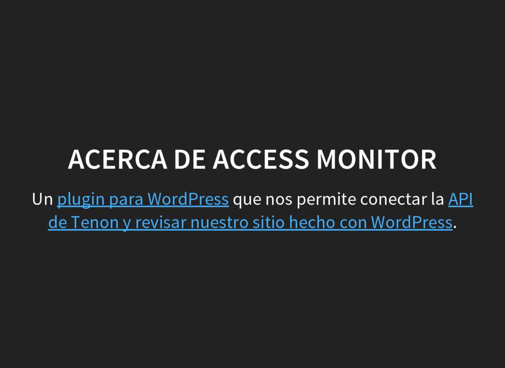 ACERCA DE ACCESS MONITOR Un que nos permite con...