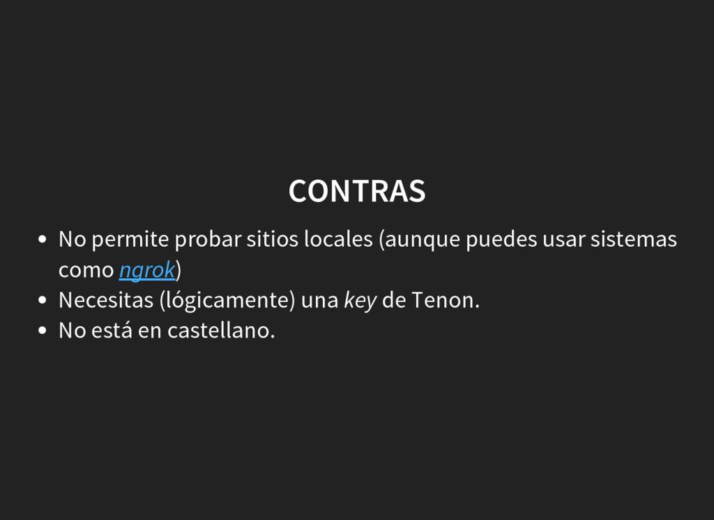 CONTRAS No permite probar sitios locales (aunqu...