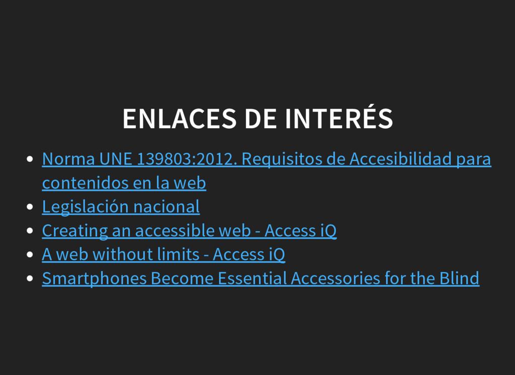 ENLACES DE INTERÉS Norma UNE 139803:2012. Requi...