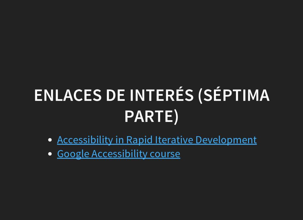 ENLACES DE INTERÉS (SÉPTIMA PARTE) Accessibilit...