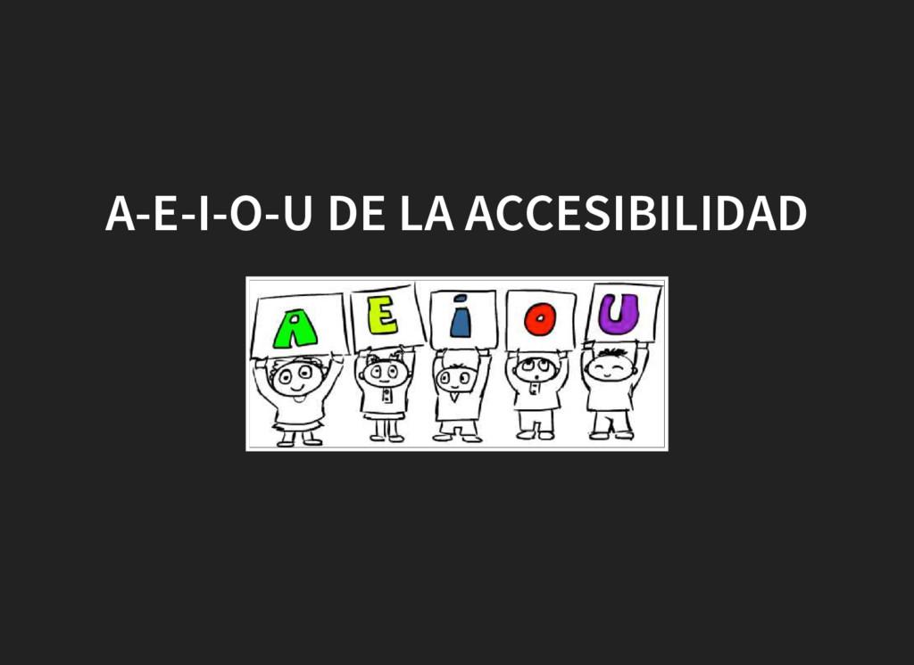 A-E-I-O-U DE LA ACCESIBILIDAD