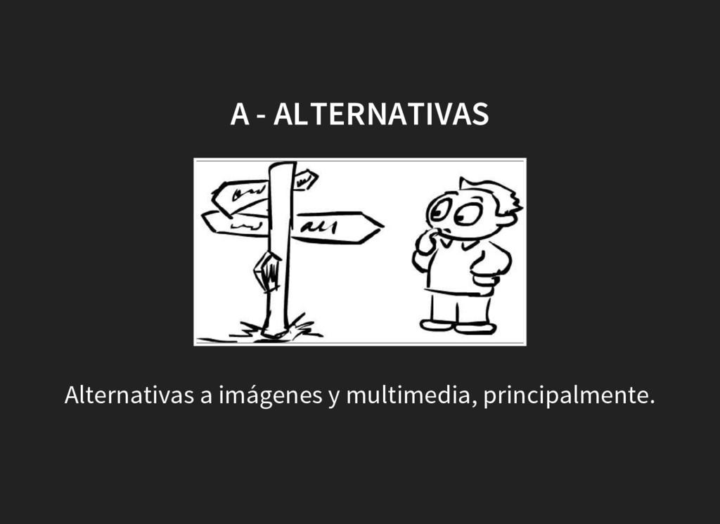 A - ALTERNATIVAS Alternativas a imágenes y mult...