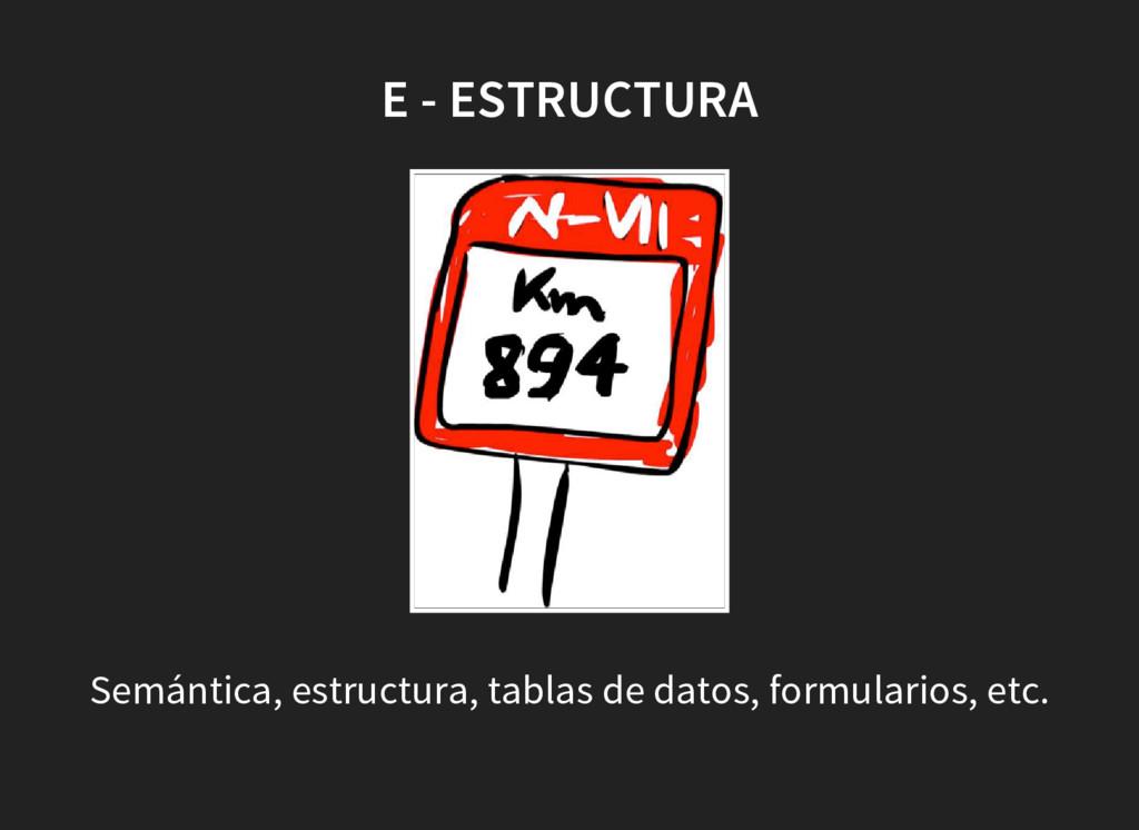 E - ESTRUCTURA Semántica, estructura, tablas de...