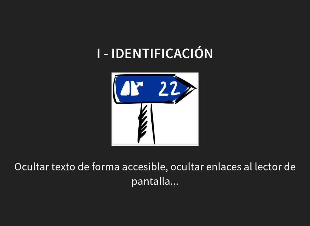 I - IDENTIFICACIÓN Ocultar texto de forma acces...
