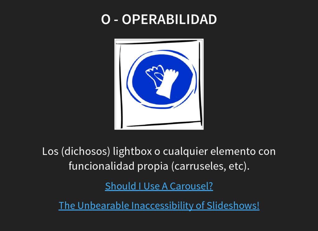 O - OPERABILIDAD Los (dichosos) lightbox o cual...