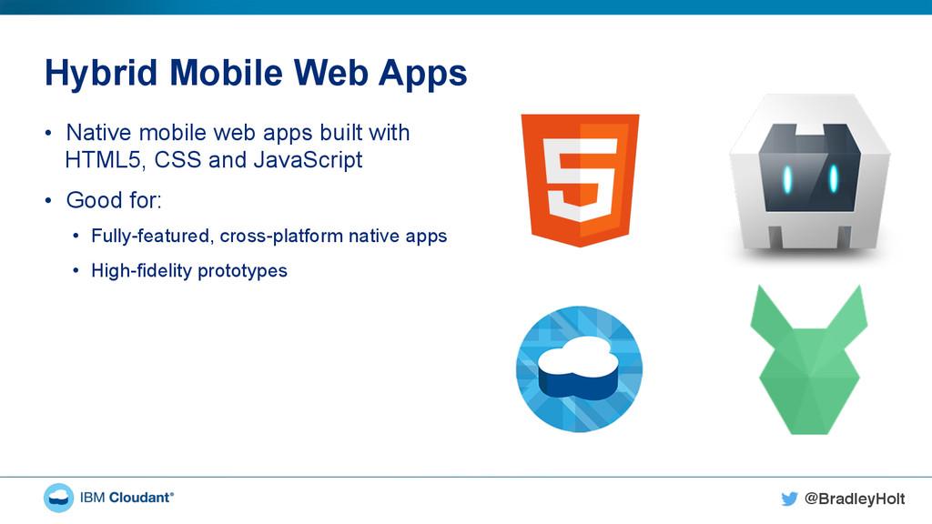 @BradleyHolt! Hybrid Mobile Web Apps • Native ...