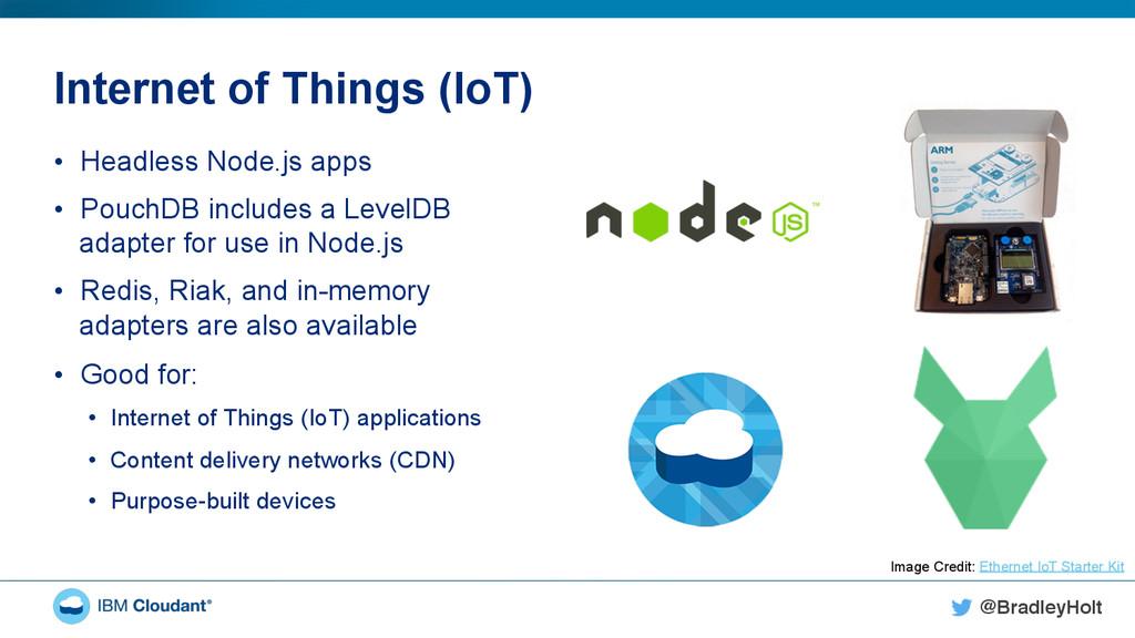 @BradleyHolt! Internet of Things (IoT) • Headl...