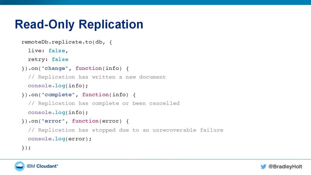 @BradleyHolt! Read-Only Replication remoteDb.re...