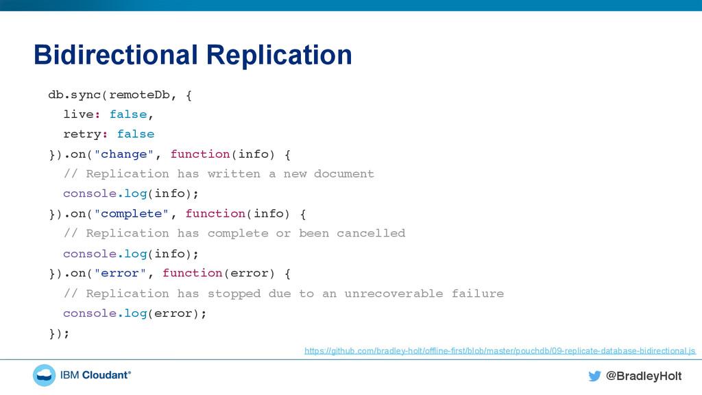 @BradleyHolt! Bidirectional Replication db.sync...