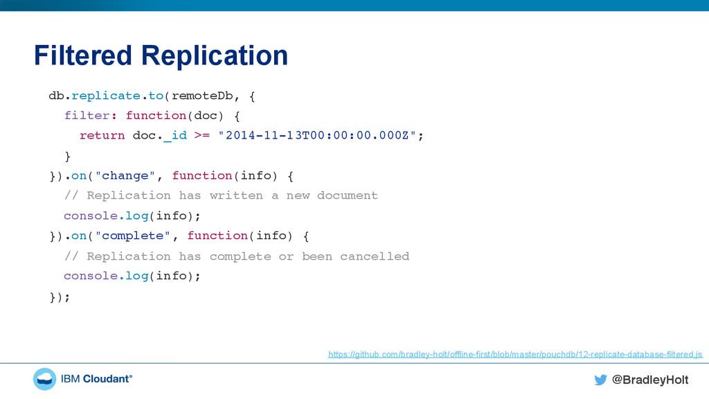 @BradleyHolt! Filtered Replication db.replicate...