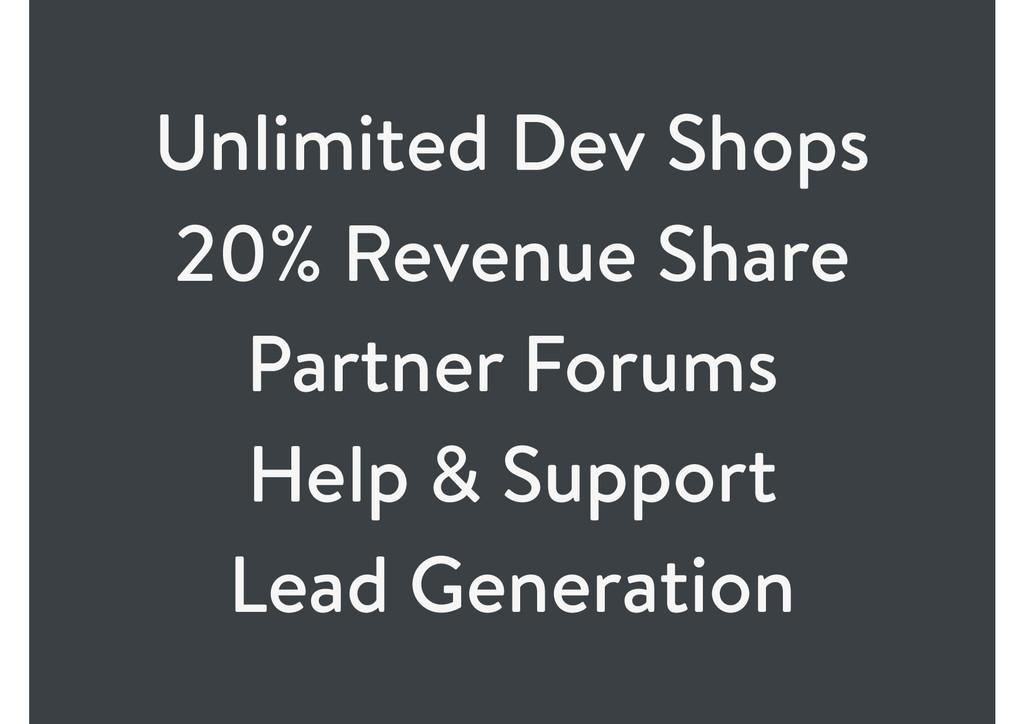 Unlimited Dev Shops 20% Revenue Share Partner F...