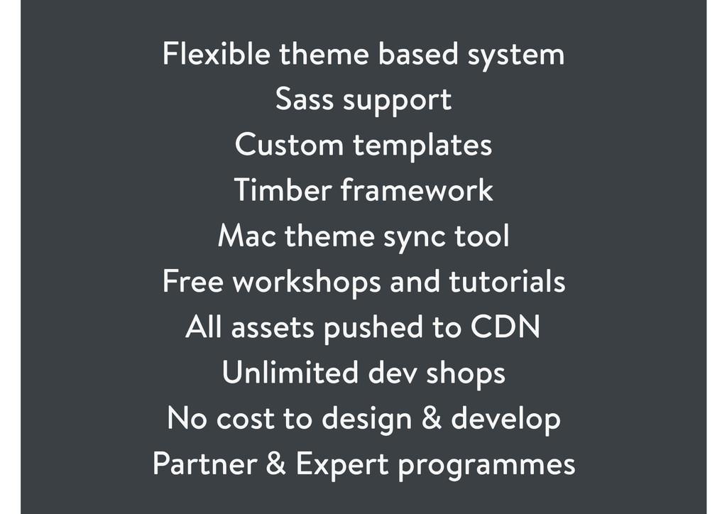 Flexible theme based system Sass support Custom...
