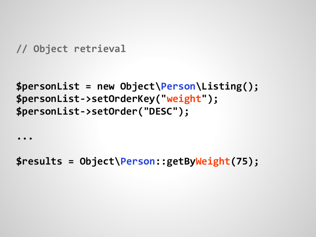 // Object retrieval $personList = new Object\Pe...