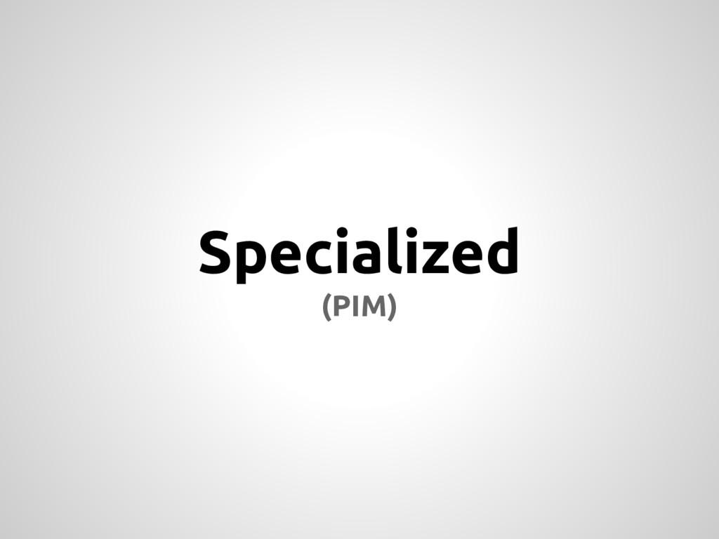 Specialized (PIM)