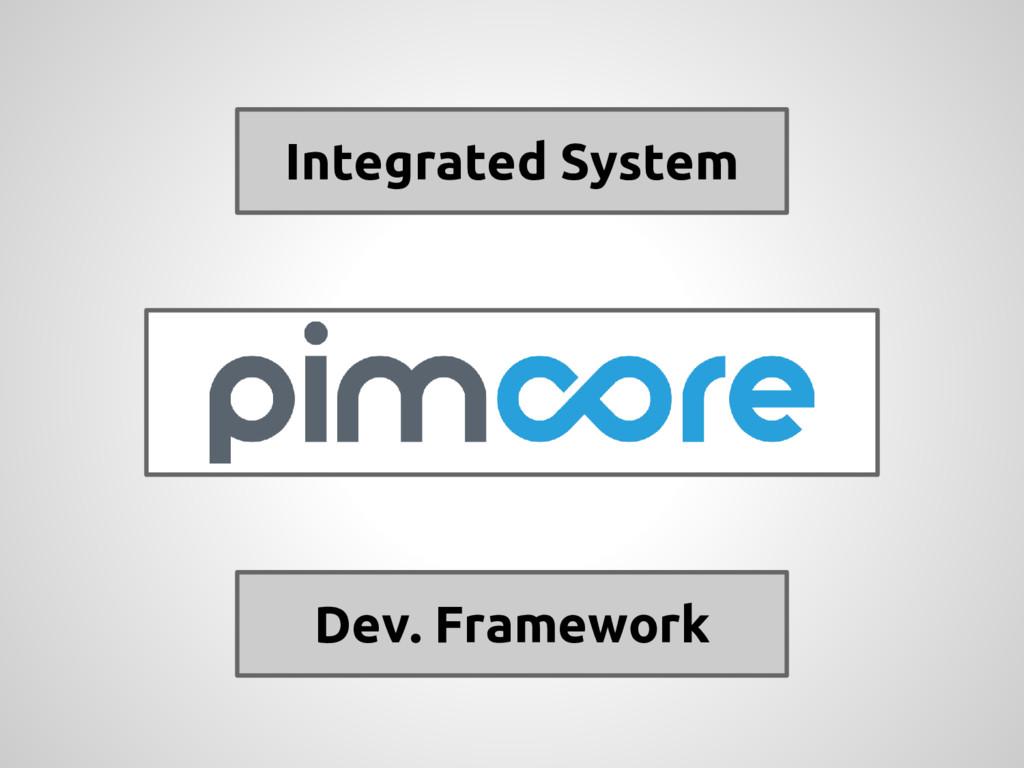 Integrated System Dev. Framework