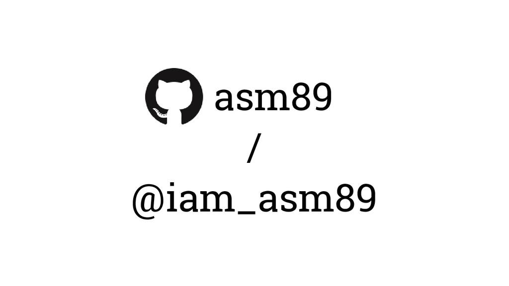 asm89 / @iam_asm89