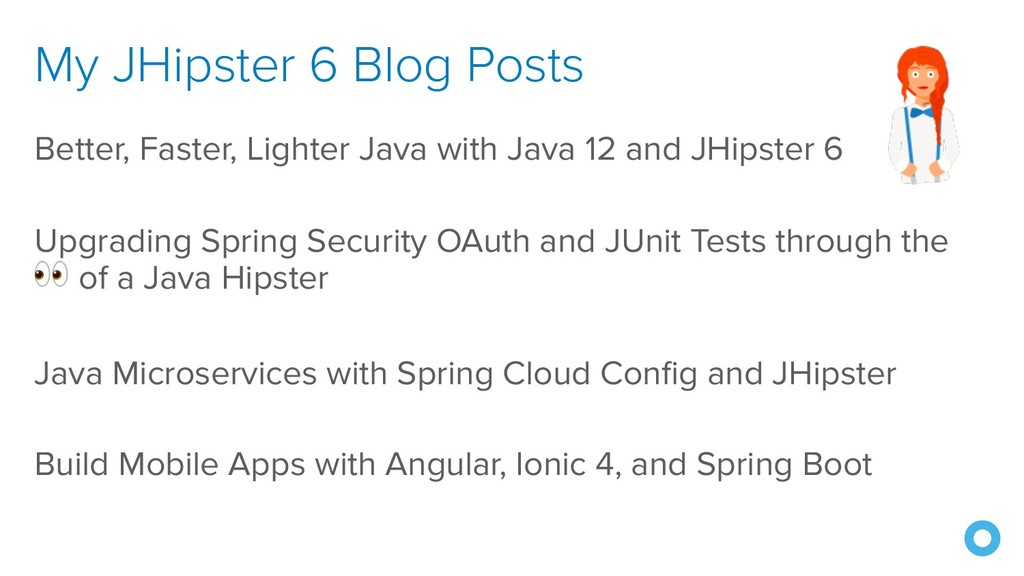 My JHipster 6 Blog Posts Better, Faster, Lighte...