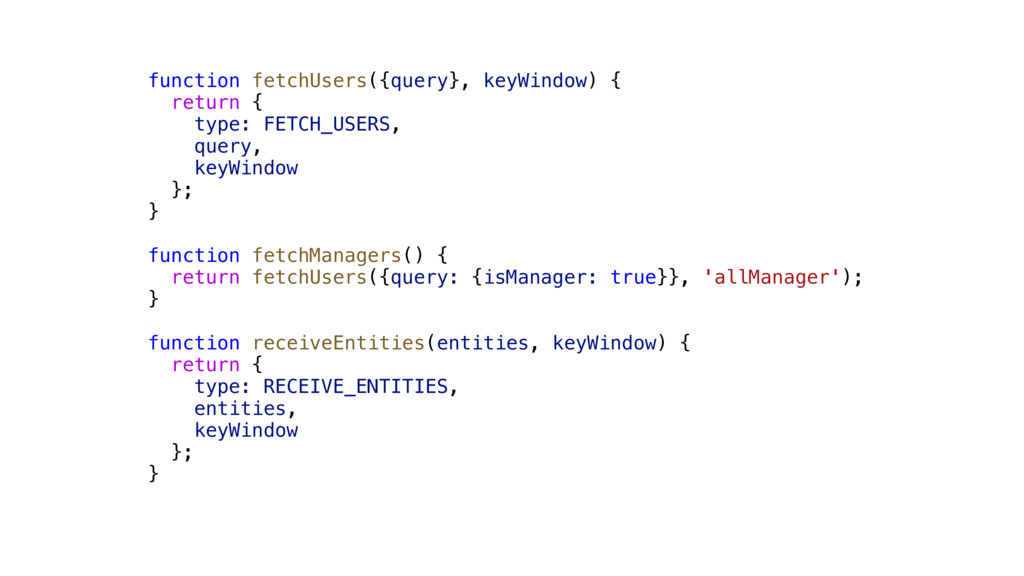 function fetchUsers({query}, keyWindow) { retur...