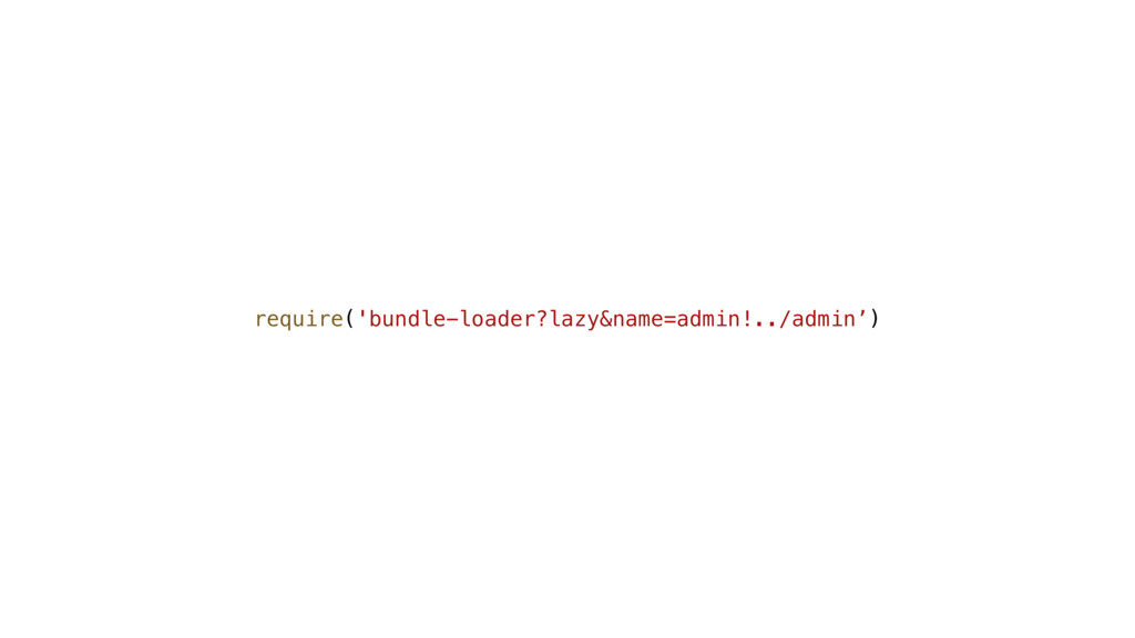 require('bundle-loader?lazy&name=admin!../admin...