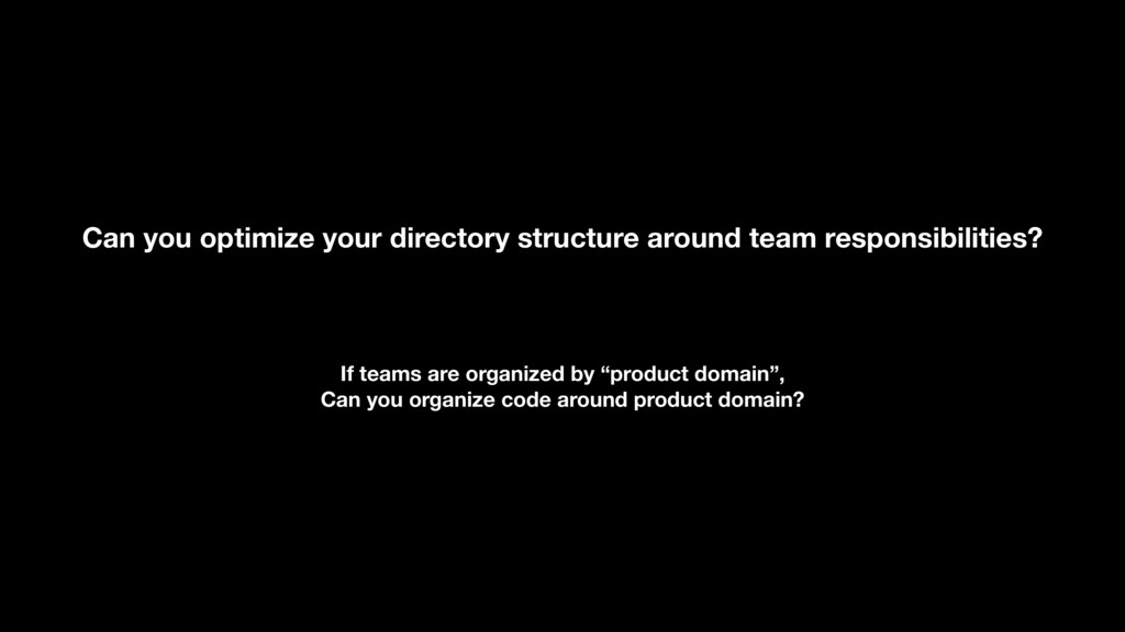 Can you optimize your directory structure aroun...