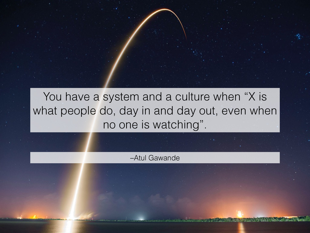 "You have a system and a culture when ""X is what..."