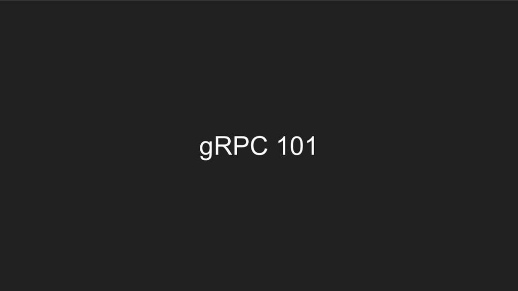 gRPC 101