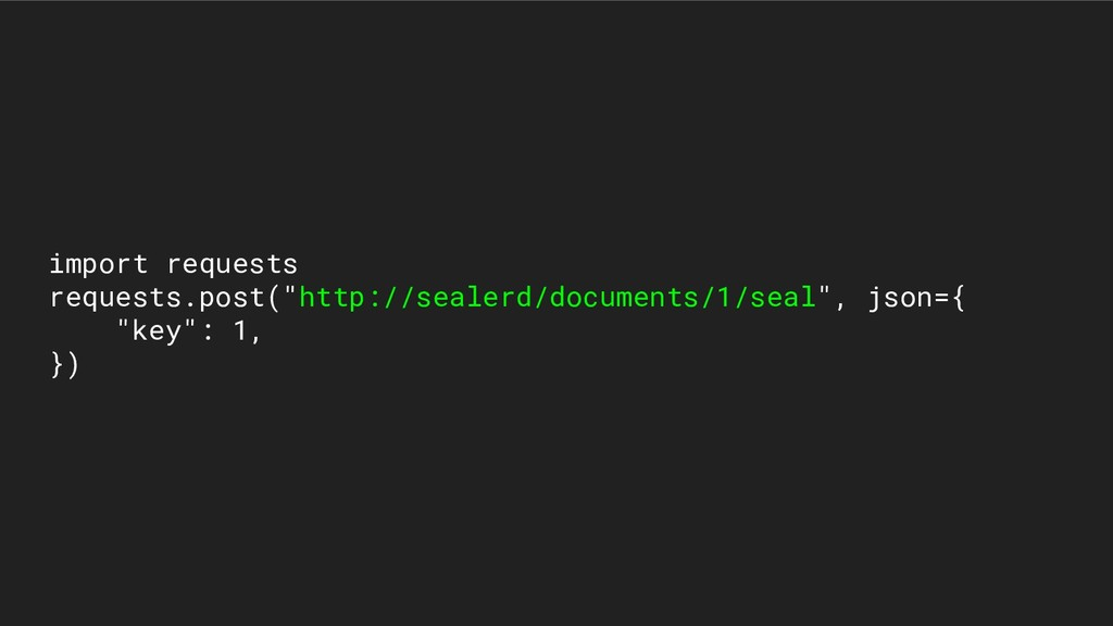 "import requests requests.post(""http://sealerd/d..."