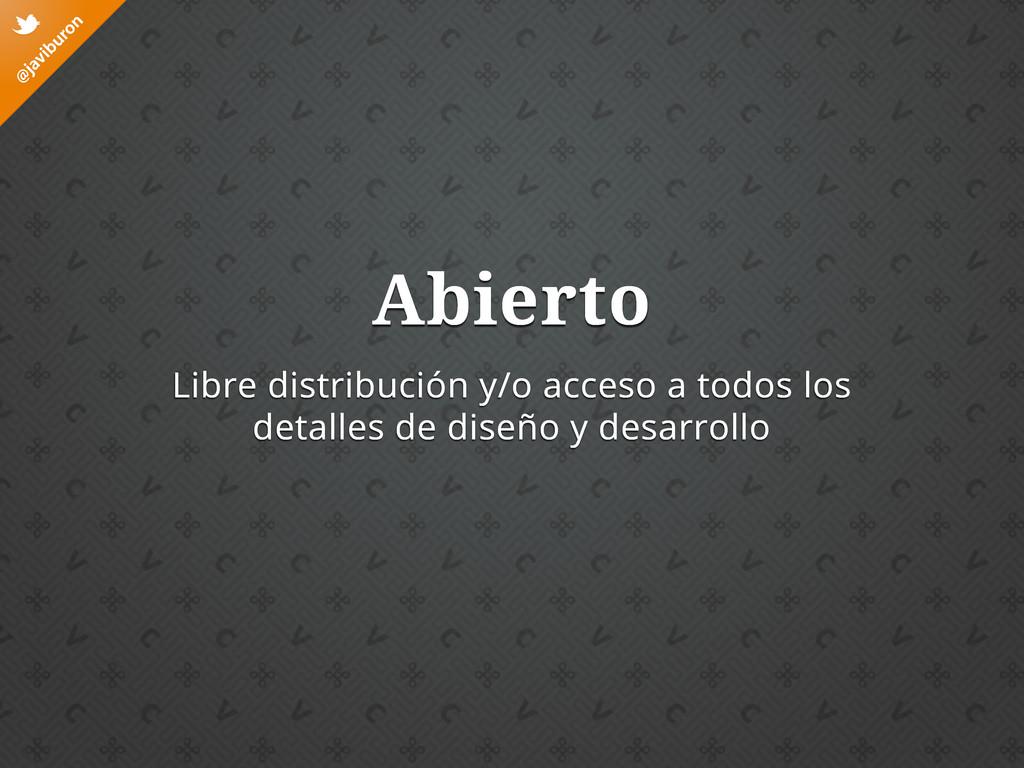 @ javiburon t Libre distribución y/o acceso a t...